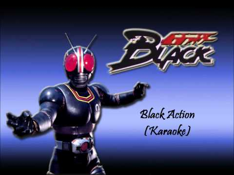 Kamen Rider Black- Black Action (Karaoke)