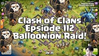Clash Of Clans Strategy - Part 112 - Balloonions Raid!