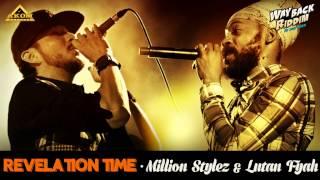 Million Stylez & Lutan Fyah - Revelation Time (Way Back Riddim - Akom Records)
