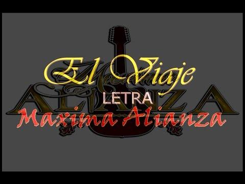 (LETRA) El Viaje- Maxima Alianza 2016