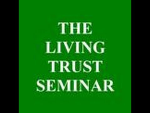 The Living Trust Seminar - Inheritance Planning for You and Your Family in 2014 and Beyond