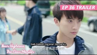 【INDO SUB】 Your Highness, The Class Monitor ???? TRAILER EP 36 ???? 班长殿下