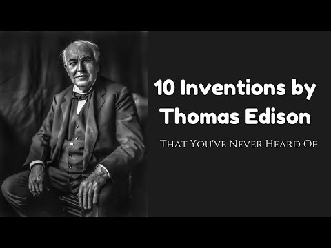 Top 10 Inventions by Thomas Edison (That You've Never Heard Of)
