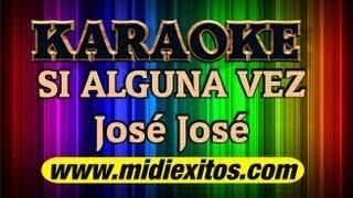 KARAOKE - SI ALGUNA VEZ - JOSE JOSE - Karaoke