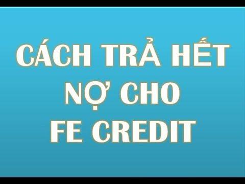 Cách Gọi điện Trực Tiếp Cho Tổng đài FE Credit để Thanh Lí Hợp đồng | Cách  Trả Hết Nợ Cho Fe Credit