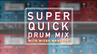 Super Quick Drum Mix w/ Misha Mansoor