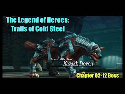 "「Trails of Cold Steel」 Ch02-12 Boss ~ ""Kazakh Doven"" (Nightmare)"