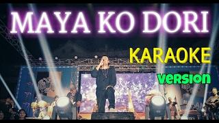 MAYA KO DORI | Nepali Karaoke Song (Track) | Deepak Bajracharya