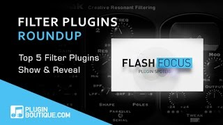 Top 5 Filter Plugins - Plugin Boutique Flash Focus