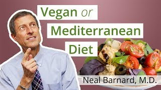 Vegan Diet or Mediterranean Diet: Which Is Healthier?