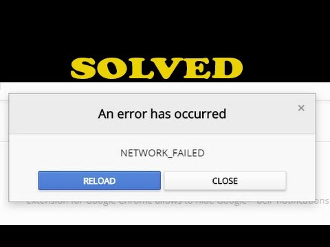 "Solved: ""An error has occurred"" ""NETWORK_FAILED on Chrome web store"""