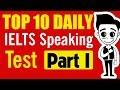 ►IELTS Speaking Part 1: TOP 10 Most Popular  Ielts Speaking Topics (1 - 5)