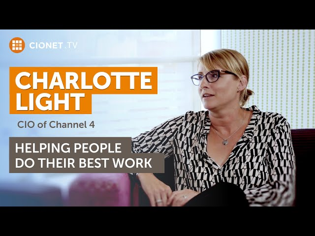 Charlotte Light – CIO of Channel 4 – When people do their best work