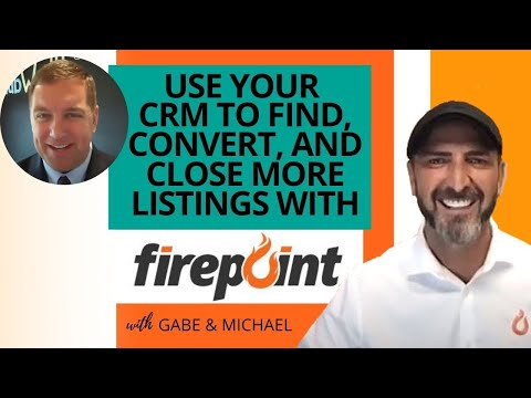 Use Your CRM to Find, Convert, and Close More Listings with Firepoint