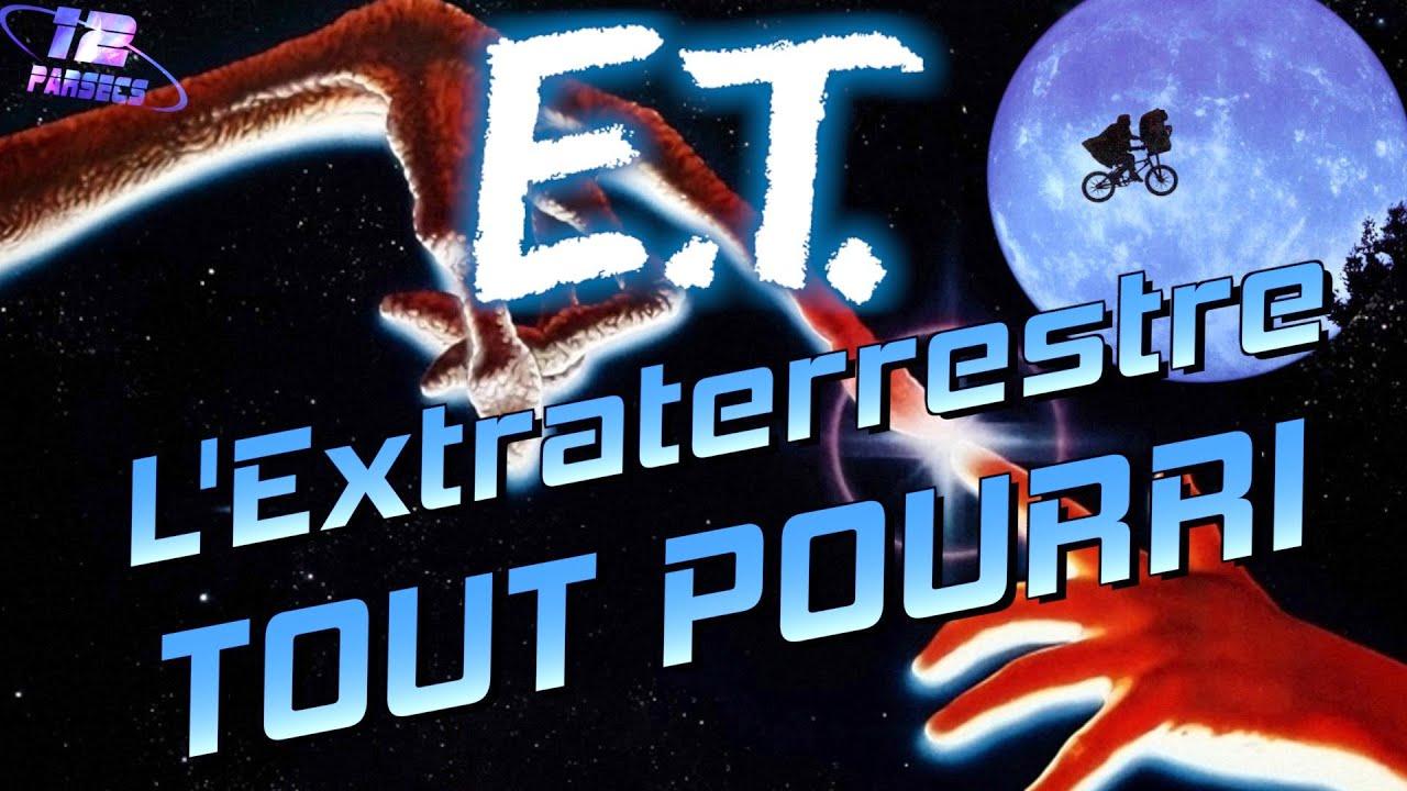 E.T. L'Extraterrestre TOUT POURRI