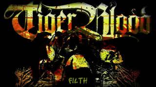 Tigerblood   Filth  Stream