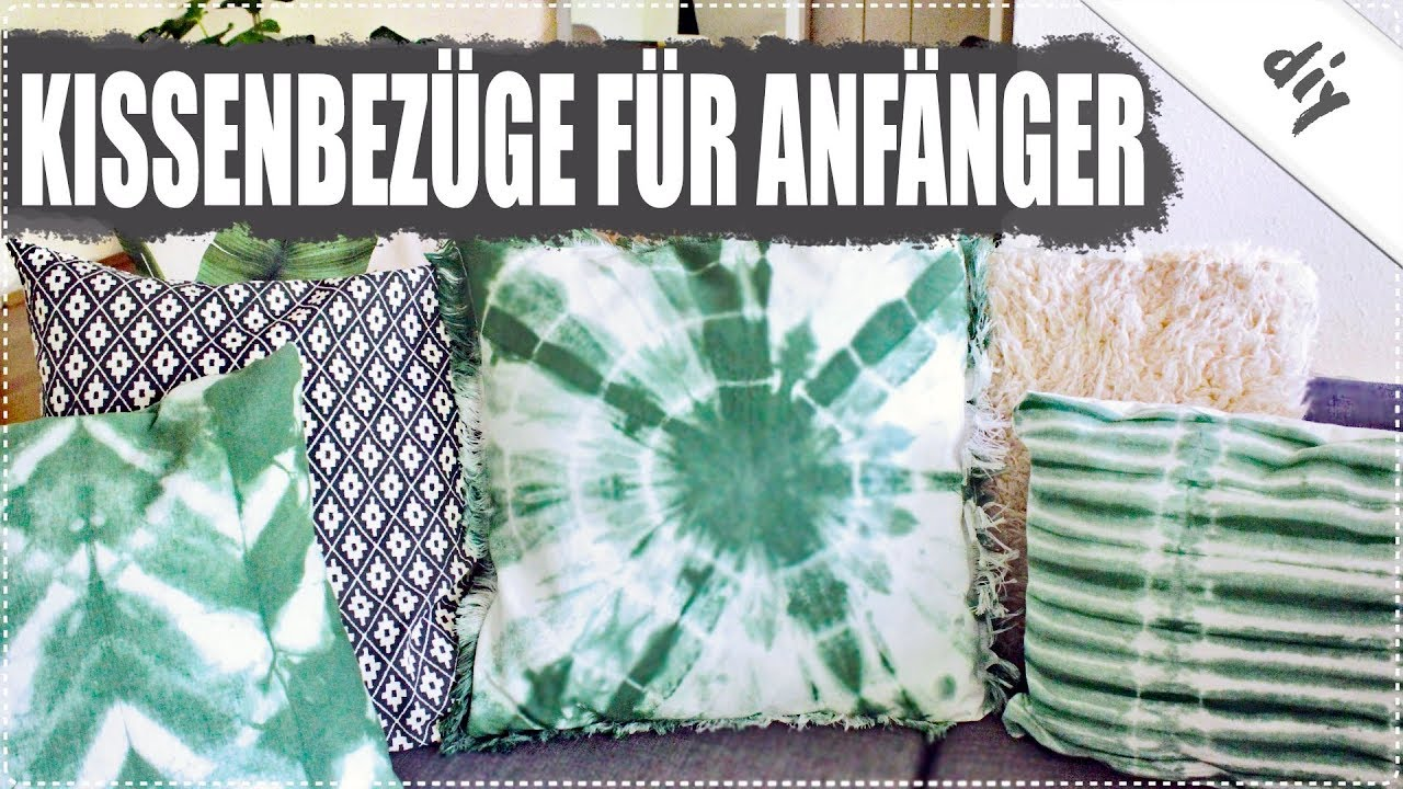 diy kissenbez ge n hen f r anf nger 2 varianten ohne rei verschluss youtube. Black Bedroom Furniture Sets. Home Design Ideas