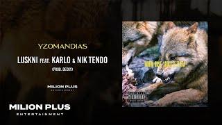 Yzomandias - Luskni feat. Karlo & Nik Tendo [prod. Decky]