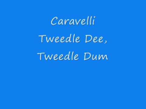Caravelli - Tweedle Dee, Tweedle Dum