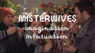 MisterWives - Imagination Infatuation (On The Mountain)
