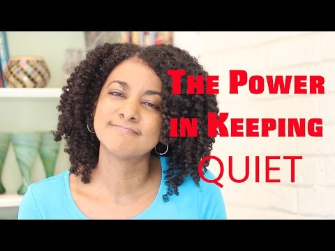 The Power in Keeping Quiet