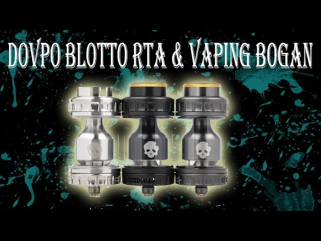 DOVPO Blotto RTA & Vaping Bogan