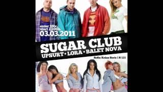 Ъпсурт, Лора Караджова и Балет Нова!!@SUGAR CLUB