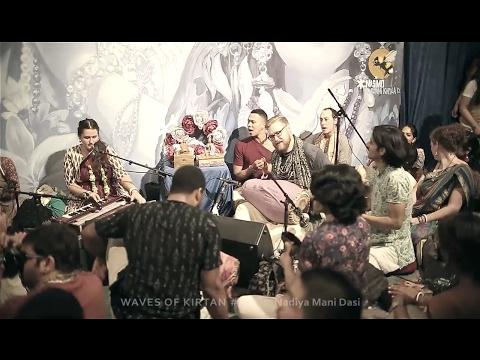 WAVES OF KIRTAN #35 // Nadiya Mani Dasi - Radhadesh Mellows 2017
