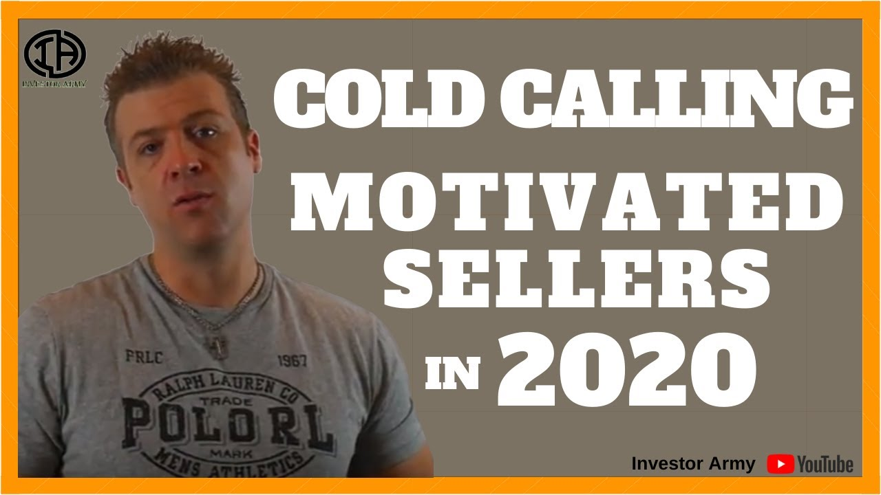Cold Calling Motivated Sellers in 2020