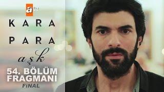 Kara Para Aşk 54. Bölüm (Final) Fragmanı - atv