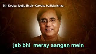 Din dooba tum yaad aaye-Jagjit Singh-Full Karaoke-Track-By: Raja Ishaq