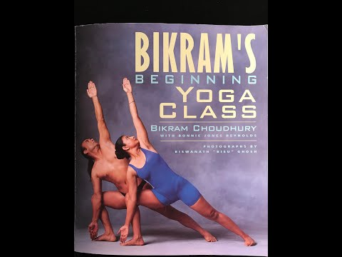 Bikram Yoga 90 Minute Class Instructions By Bikram With Photo Illustrations