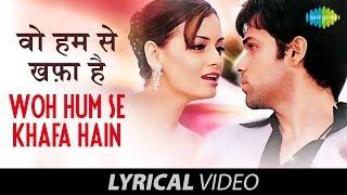 Woh Humse Khafa Hain | Lyrical Video | Tumsa Nahin Dekha A Love Story | Emraan Hashmi | Dia Mirza
