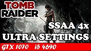 Tomb Raider (Ultra Settings) (4x SSAA) | GTX 1070 + i5 4690 [1080p 60fps]