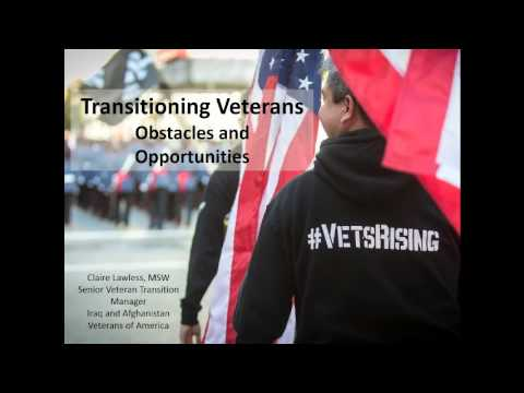 Transitioning Veterans--Obstacles and Opportunities