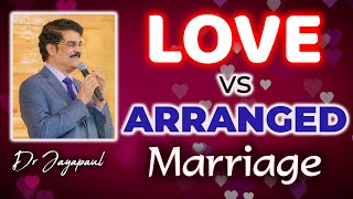 Love Marriage Vs Arranged Marriage | Dr Jayapaul Messages