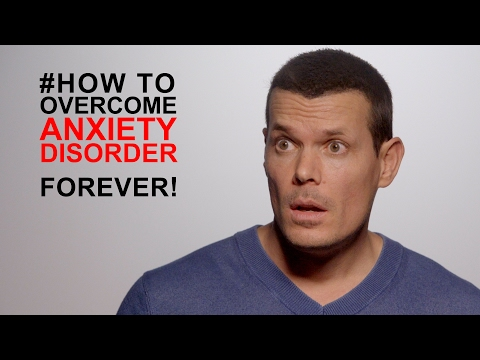 How to overcome an anxiety disorder FOREVER: #1 Tip to stop anxiety neurosis