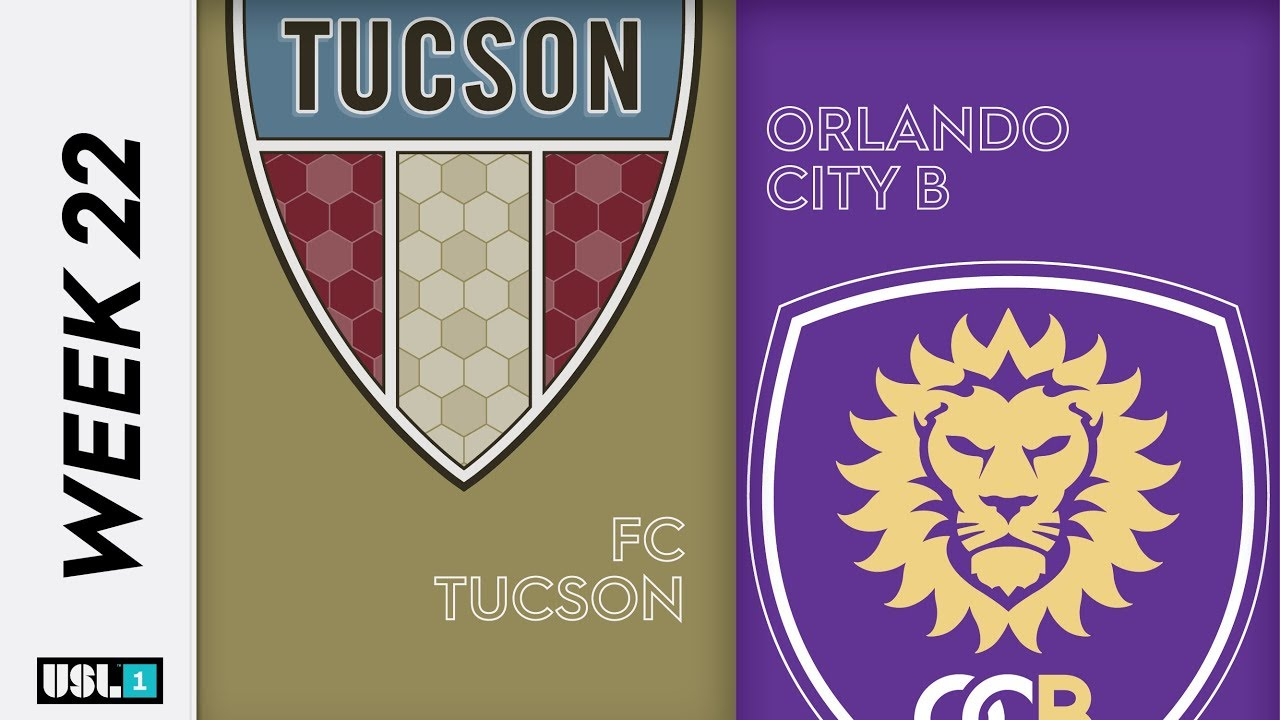 fc tucson vs orlando city b august 24th 2019 youtube fc tucson vs orlando city b august