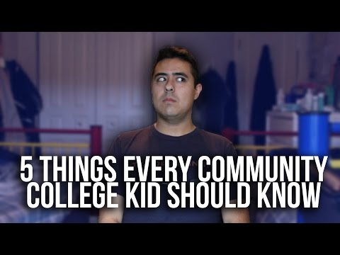 5 THINGS EVERY COMMUNITY COLLEGE KID SHOULD KNOW