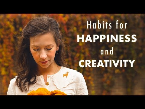 15 Habits For Happiness, Creativity And Productivity
