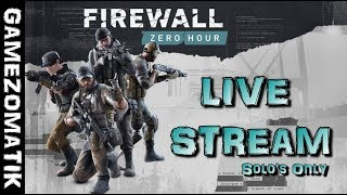 Firewall Zero Hour Solo's Live Stream.