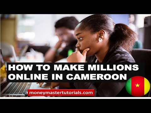 How to make millions online in Cameroon 2021 - Kum Eric Tso