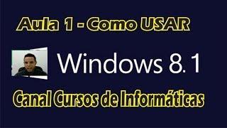 Curso Windows 8.1 Dicas de como usar Aula 1