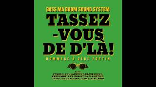 Video Bass ma Boom Sound System - Tassez-vous de d'là! (Hommage à Dédé Fortin) download MP3, 3GP, MP4, WEBM, AVI, FLV Agustus 2018