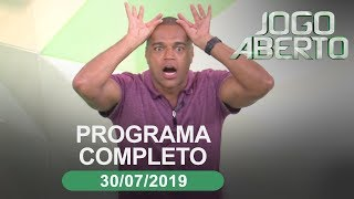 Jogo Aberto - 30/07/2019 - Programa completo