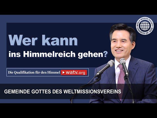 Das himmlische Zertifikat – Qualifikation für den Himmel 【Gemeinde Gottes des Weltmissionsvereins】
