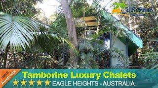 Tamborine Luxury Chalets - Eagle Heights Hotels, Australia