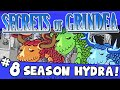 SECRETS OF GRINDEA #8 - Season Hydra!