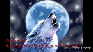 Aarmau (Wolves) Episode 1 -The Alpha-
