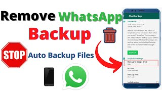 how to remove whaтsapp backup files|how to stop whatsapp backup|whatsapp backup files remove karain